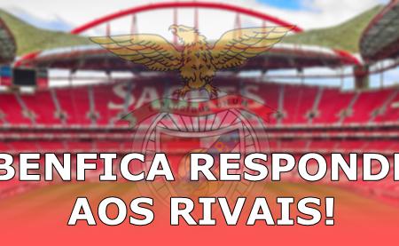 Benfica responde a críticas dos rivais!